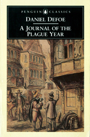 A journal of the plague year, being observations or memorials of the most remarkable occurrences, as well public as private, which happened in London during the last great visitation in 1665. Written by a citizen who continued all the while in London. Never made public before