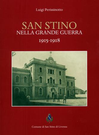 San Stino nella Grande Guerra 1915-1918