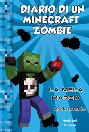 Diario di un Minecraft Zombie: La mela marcia. [Libro 10]