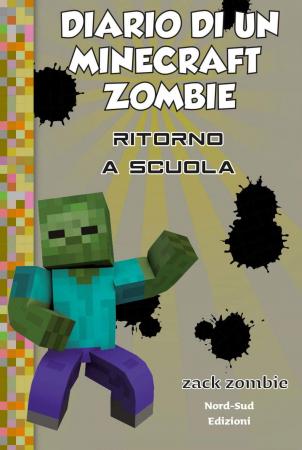 Diario di un Minecraft Zombie: Ritorno a scuola. [Libro 8]