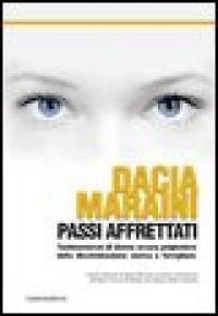 Passi affrettati / Dacia Maraini ; prefazione di Maria Rosaria La Morgia