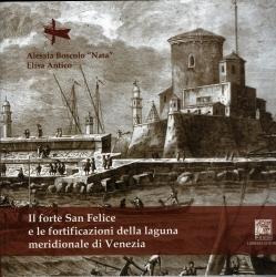 Il Forte San Felice e le fortificazioni della laguna meridionale di Venezia