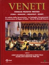 2: I veneti con Garibaldi, Annessione del Veneto al Regno d'Italia cultura, arte e società nel primo Ottocento