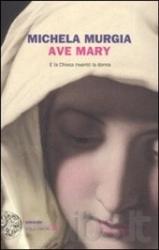 Ave Mary e la Chiesa inventò la donna
