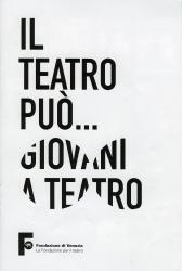 Il teatro può ... giovani a teatro [DVD]