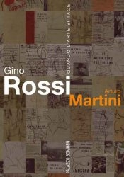 Gino Rossi e Arturo Martini