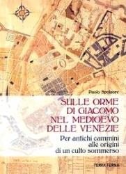 Sulle orme di Giacomo nel medioevo delle Venezie