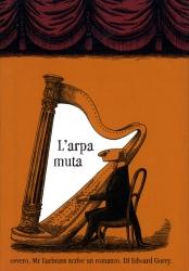 L' arpa muta, ovvero Mr Earbrass scrive un romanzo