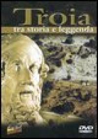 Troia tra storia e leggenda [DVD]